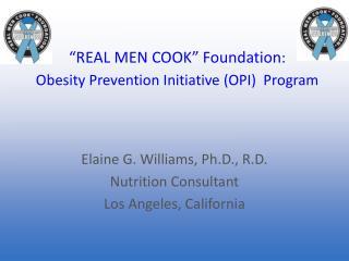 """REAL MEN COOK"" Foundation : Obesity Prevention Initiative (OPI)  Program"