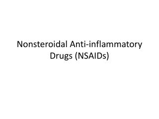 Nonsteroidal Anti-inflammatory Drugs (NSAIDs)