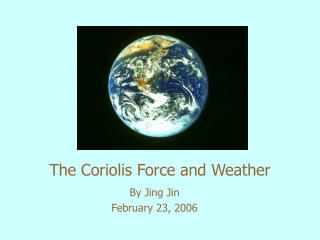 The Coriolis Force and Weather