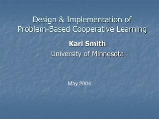 Design & Implementation of Problem-Based Cooperative Learning