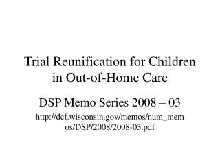 Trial Reunification for Children in Out-of-Home Care