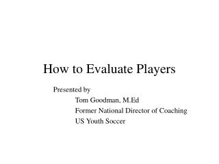 How to Evaluate Players