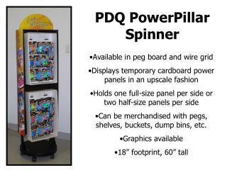 PDQ PowerPillar Spinner