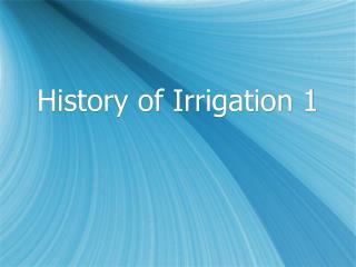 History of Irrigation 1