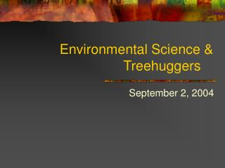 Environmental Science & Treehuggers