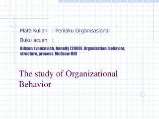 The study of Organizational Behavior
