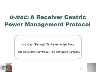 O-MAC:  A Receiver Centric Power Management Protocol