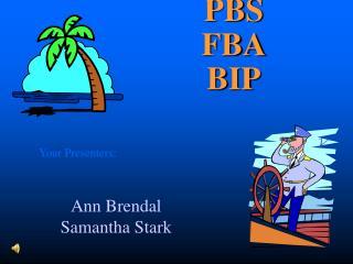 PBS FBA BIP