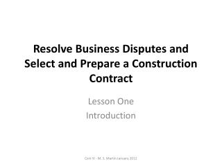 Resolve Business Disputes and Select and Prepare a Construction Contract