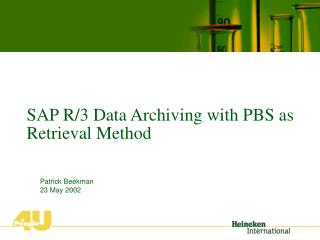 SAP R/3 Data Archiving with PBS  as  Retrieval Method