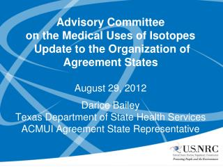 Darice Bailey  Texas Department of State Health Services ACMUI Agreement State Representative