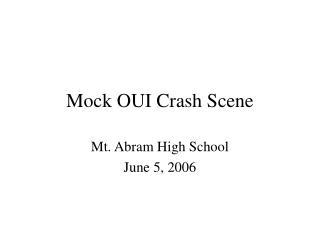 Mock OUI Crash Scene