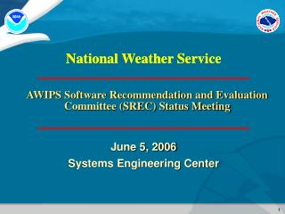 AWIPS Software Recommendation and Evaluation Committee (SREC) Status Meeting