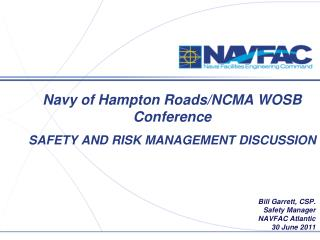 Navy of Hampton Roads/NCMA WOSB Conference SAFETY AND RISK MANAGEMENT DISCUSSION