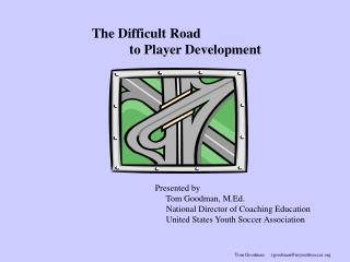The Difficult Road             to Player Development