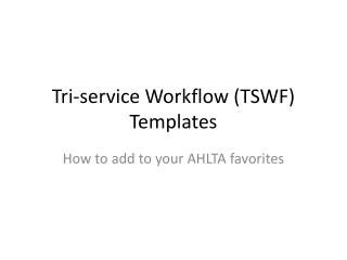 Tri-service Workflow TSWF Templates