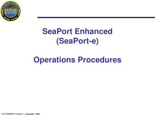SeaPort Enhanced (SeaPort-e) Operations Procedures