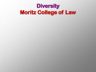 Diversity Moritz College of Law