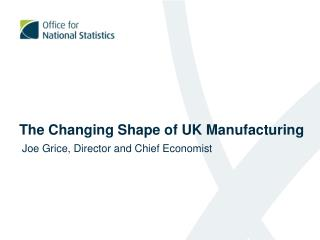 The Changing Shape of UK Manufacturing