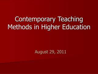 Contemporary Teaching Methods in Higher Education
