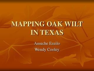 MAPPING OAK WILT IN TEXAS