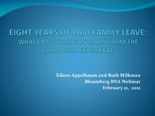 EIGHT YEARS OF PAID FAMILY LEAVE: WHAT EMPLOYERS CAN LEARN FROM THE CALIFORNIA EXPERIENCE