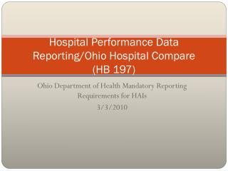 Hospital Performance Data Reporting/Ohio Hospital Compare  ( HB  197)