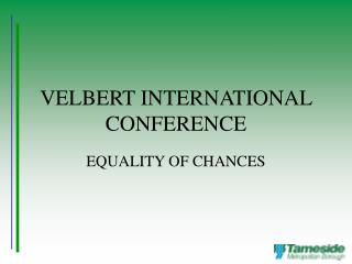 VELBERT INTERNATIONAL CONFERENCE