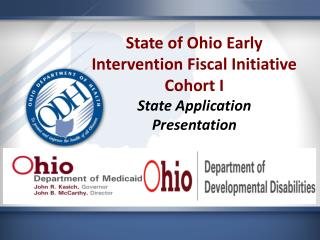 State of Ohio Early Intervention Fiscal Initiative Cohort I State Application  Presentation