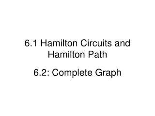 6.1 Hamilton Circuits and Hamilton Path