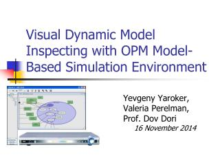 Visual Dynamic Model Inspecting with OPM Model-Based Simulation Environment