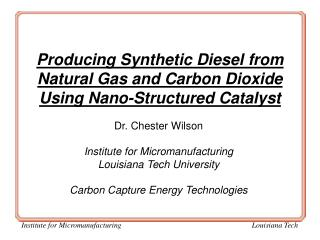 Producing Synthetic Diesel from Natural Gas and Carbon Dioxide Using Nano-Structured Catalyst