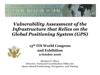 Vulnerability Assessment of the Infrastructure that Relies on the Global Positioning System (GPS)