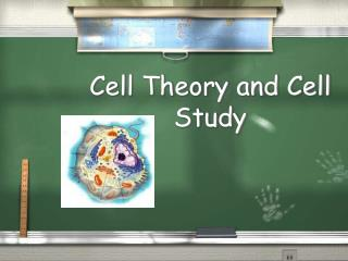 Cell Theory and Cell Study