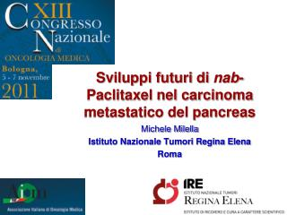 Sviluppi futuri di  nab -Paclitaxel nel carcinoma metastatico del pancreas