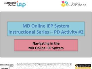 MD Online IEP System  Instructional Series – PD Activity #2