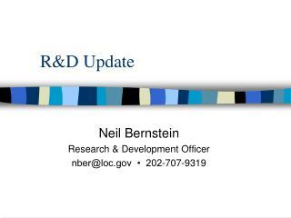 R&D Update