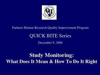 Study Monitoring:  What Does It Mean & How To Do It Right