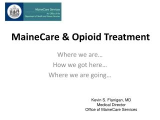 MaineCare & Opioid Treatment