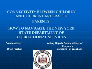 Commissioner  Acting Deputy Commissioner of  Programs