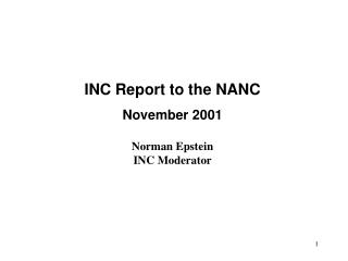INC Report to the NANC  November 2001 Norman Epstein INC Moderator