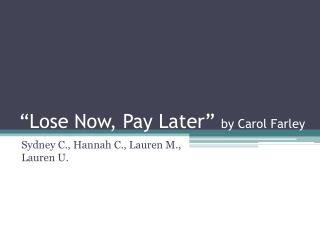 """Lose Now, Pay Later""  by Carol Farley"