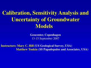 Calibration, Sensitivity Analysis and Uncertainty of Groundwater Models