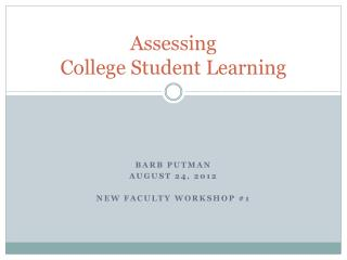 Assessing  College Student Learning