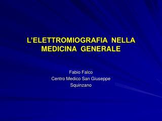 L ELETTROMIOGRAFIA  NELLA MEDICINA  GENERALE