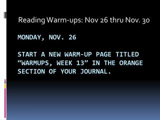 Reading Warm-ups: Nov 26 thru Nov. 30