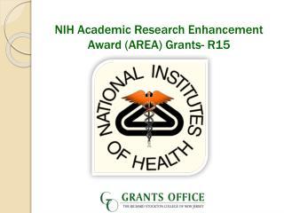 NIH Academic Research Enhancement Award (AREA) Grants- R15