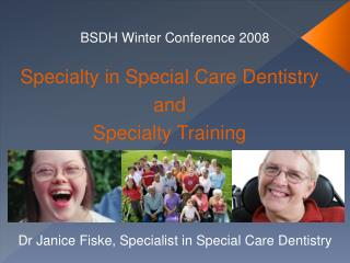 Specialty in Special Care Dentistry and  Specialty Training