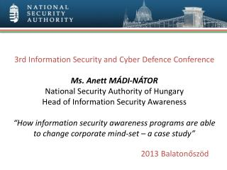 3rd Information Security and Cyber  Defence  Conference Ms. Anett Mádi-Nátor