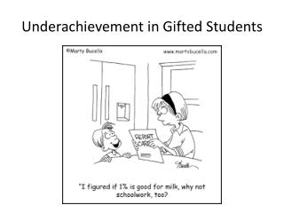 Underachievement in Gifted Students